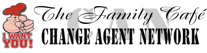 The Family Café - CHANGE AGENT NETWORK